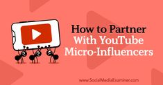 How to Partner With YouTube Micro-Influencers : Social Media Examiner Marketing Training, Marketing Program, Social Media Marketing, Video Caption, Influencer Marketing, You Youtube, Reading, Reading Books