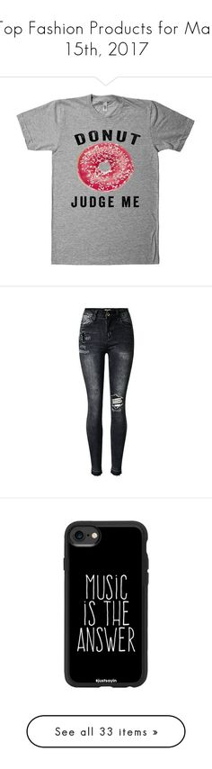 """""""Top Fashion Products for Mar 15th, 2017"""" by polyvore ❤ liked on Polyvore featuring tops, t-shirts, shirts, jeans, pants, skinny leg jeans, destroyed skinny jeans, ripped skinny jeans, distressing jeans and torn jeans"""