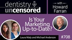 #Podcast 708: Laura Maly and Michael Anderson of Wonderist Agency discuss #dental marketing on Dentistry Uncensored