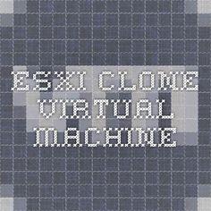 esxi clone virtual machine