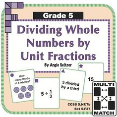 """This set of printable cards helps students understand division of whole numbers by unit fractions, called for by CCSS 5.NF.7b. The """"5F"""" in the title stands for Grade 5 fractions domain."""