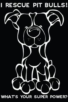 """""""I Rescue Pit Bulls! What's Your Super Power?"""" If rescuing Pit Bulls is your Super Power, then a window decal from Decal Dogs is what you need to celebrate your best friend. Every Dog Has Its Decal! T"""