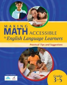 Making math accessible to English language learners : practical tips and suggestions, grades Academic Vocabulary, English Language Learners, Grade 3, Book Cover Design, Teaching English, Mathematics, Teacher, Education, Tips
