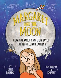 Margaret and the Moon: How Margaret Hamilton Saved the First Lunar Landing Author : Dean Robbins Pages : 40 pages Publisher : Knopf Books for Young Readers Language : eng : 0399551859 : 9780399551857 Margaret Hamilton, Apollo 9, Space Books, Apollo Missions, The Computer, Computer Books, Computer Science, Thing 1, Man On The Moon