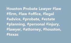 Houston Probate Lawyer #law #firm, #law #office, #legal #advice, #probate, #estate #planning, #personal #injury, #lawyer, #attorney, #houston, #texas http://debt.nef2.com/houston-probate-lawyer-law-firm-law-office-legal-advice-probate-estate-planning-personal-injury-lawyer-attorney-houston-texas/  # Call (281) 760-4985 Experienced Attorney – General Practice With a Focus on Civil Litigation The Law Offices of Larry P. Walton is a general practice located in the Garden Oaks/Oak Forest and…