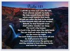 Psalms Verses, Uplifting Bible Verses, Psalm 121, Heaven On Earth, Encouragement, Lord