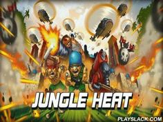 Jungle Heat V1.8.17  Android Game - playslack.com , Jungle Heat - take natural riches, lub and gold, from blood-thirsty attackers. make your base, enhance defense and employ troops. Only well thought over ambush will guide you to a seen  success!