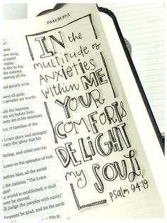 In the multitude of anxieties within me, your comfort delights my soul. Psalm 94:19