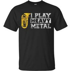 I Play Heavy Metal Tuba Funny Band Distressed T-Shirt & Hoodie