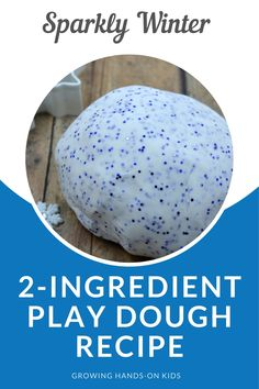 The easiest and softest play dough you will ever make. Just two ingredients are needed for this sparkly winter play dough recipe. Add sparkles and a scent to take it over the top! #WinterActivity #KidsActivity #KidsActivities #PlayDough #PlayDoughRecipe