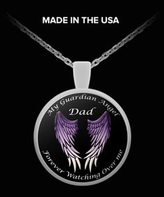- Description - Pendant Details - Shipping Details My Dad is My Guardian Angel Forever Watching Over Me. You can also use your pendant as a charm Attach it to your key chain, wallet, purse, hang it on