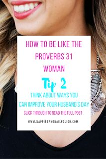 How to be like the Proverbs 31 Woman | Serve Your Husband | Biblical Womanhood
