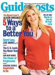 In the January 2011 issue of Guideposts, Alison Sweeney, host of The Biggest Loser, shared her tips for being a better you. (Hint: they didn't all have to do with losing weight.)