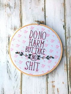 Funny Embroidery Do No Harm But Take No Shit Cute Embroidery hoop art Embroidery…