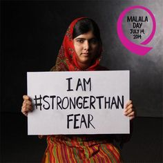 Malala Day is July 14, 2014!  I AM #STRONGERTHANFEAR  For more on girls' empowerment and self-esteem visit www.BYOUmagazine.com