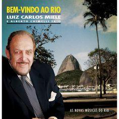 Luiz Carlos Miele e Alberto Chimelli Trio - Bem-Vindo ao Rio (u)