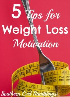 Weight Loss Motivation Tips from SouthernGirlRamblings.com
