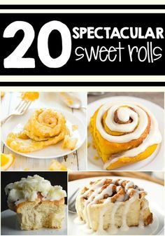 20 Spectacular Sweet Roll Recipes!