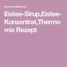 Eistee-Sirup,Eistee-Konzentrat,Thermomix Rezept
