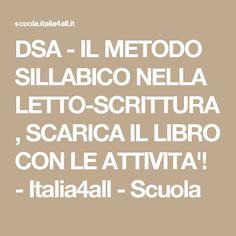 DSA - IL METODO SILLABICO NELLA LETTO-SCRITTURA, SCARICA IL LIBRO CON LE ATTIVITA'! - Italia4all - Scuola