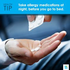 #TipTuesday  Pop your allergy meds before bed! Allergies often flare up first thing in the morning. If that's the case for you, take your allergy medications at night so they'll still be working come dawn - helping you to keep symptoms at bay. And because many allergy drugs cause drowsiness, there's no better time to lie back, relax, and let the remedy do its job.