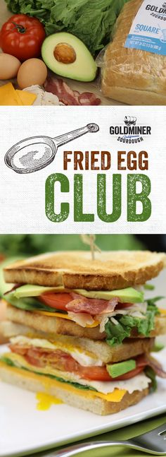Fried Egg Club: Now you can build a restaurant-worthy club sandwich at home. We make this stunner with California Goldminer Sourdough Bread, a fried egg, Sriracha mayo and layer upon layer of turkey, bacon, Cheddar cheese, avocado, lettuce and sliced tomato.