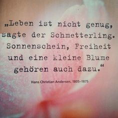 'Living is not enough' said the butterfly. Sunshine, freedom and a little flower are part of it as well. German Quotes, German Words, Life Words, More Than Words, Powerful Words, Beautiful Words, Cool Words, Quotations, Me Quotes