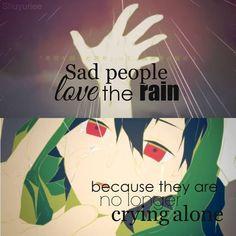 Las personas tristes aman la lluvia porque ya no están llorando solos