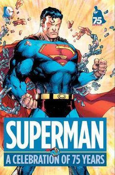 What DC's 'Superman: A Celebration Of 75 Years' Says About How They See Their Flagship Character