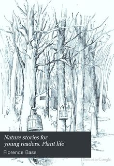 Nature stories for young readers. Plant life - Florence Bass - Google Books