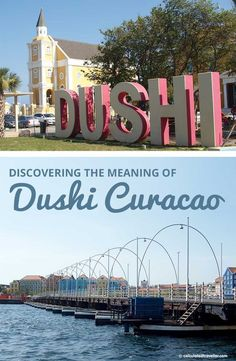 Discovering the meaning of Dushi in the Caribbean Island of Curacao | #Curacao #Caribbean #Island #Dushi