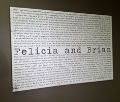 have your vows printed on a canvas. such a lovely way to remember your promises to one another.