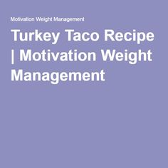 This flavoursome Turkey Taco recipe is easy, tasty and healthy as a meal for you and the family, ingredients can be scaled up and down to accommodate all Turkey Tacos, Taco Recipe, Weight Management, Tasty, Meals, Motivation, Healthy, Recipes, Meal