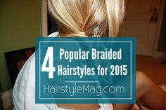 4 Popular Braided Hairstyles for the Week!