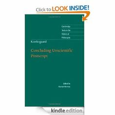 Kierkegaard: Concluding Unscientific Postscript (Cambridge Texts in the History of Philosophy) by Alastair Hannay. $10.60. Publisher: Cambridge University Press; 1 edition (August 1, 2009). 583 pages