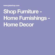 Shop Furniture - Home Furnishings - Home Decor