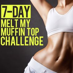 7-Day Melt Muffin Top Challenge