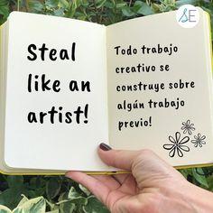 Nos enseña Austin Kleon, en su libro Steal like an artis