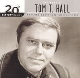 20th Century Masters - The Millennium Collection: The Best of Tom T. Hall [CD], 0881701262