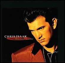Google Image Result for http://upload.wikimedia.org/wikipedia/en/thumb/7/7c/Wicked_Game_-_Chris_Isaak.jpg/220px-Wicked_Game_-_Chris_Isaak.jpg