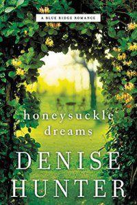 Honeysuckle Dreams by Denise Hunter (Blue Ridge Romance #2)