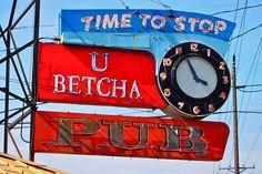 Time To Stop  Unique sign on the U Betcha Pub in Tacoma, Washington    4302 Pacific Ave Tacoma, WA
