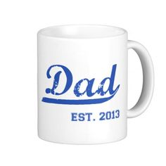 DAD EST. 2013 NEW DADDY BABY FATHER'S DAY GIFT BASIC WHITE MUG