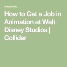 How to Get a Job in Animation at Walt Disney Studios | Collider