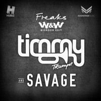 Timmy Trumpet & Savage - Freaks (W&W Bigroom Edit) by WandW on SoundCloud