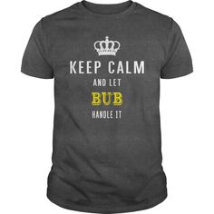 KEEP CALM AND LET BUB HANDLE IT #gift #ideas #Popular #Everything #Videos #Shop #Animals #pets #Architecture #Art #Cars #motorcycles #Celebrities #DIY #crafts #Design #Education #Entertainment #Food #drink #Gardening #Geek #Hair #beauty #Health #fitness #History #Holidays #events #Home decor #Humor #Illustrations #posters #Kids #parenting #Men #Outdoors #Photography #Products #Quotes #Science #nature #Sports #Tattoos #Technology #Travel #Weddings #Women