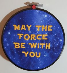 Embroidery hoop art. May the force be with you. Hand embroidered Star Wars  art. Nerd gifts. Nerdy decor. Space print. Geek gift. Movie quote 8e234e0767c8