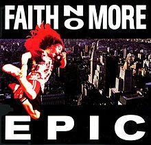 Epic (Faith No More song) - Wikipedia, the free encyclopedia
