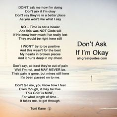 I know time won't heal this....I'll never be ok.