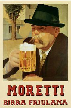 Moretti Birra Friulana....  Blow the Head Off It Before It Blows the Head Offa Yew!